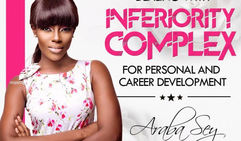Dealing With Inferiority Complex For Personal And Career Development – Araba Sey Writes